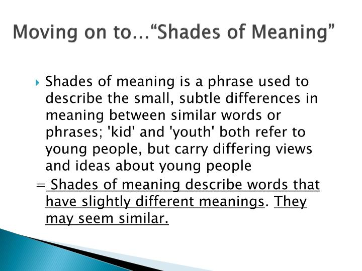 """Moving on to…""""Shades of Meaning"""""""