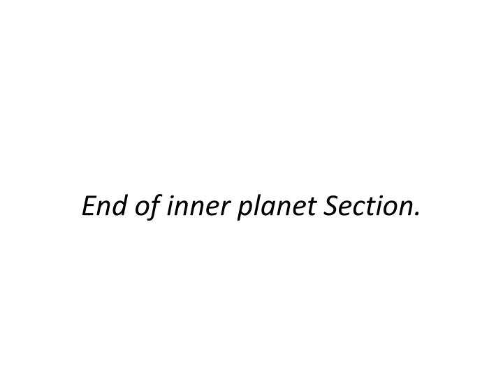 End of inner planet Section.