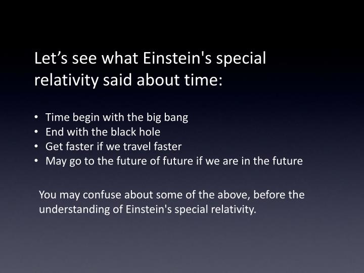Let's see what Einstein's special relativity said about time: