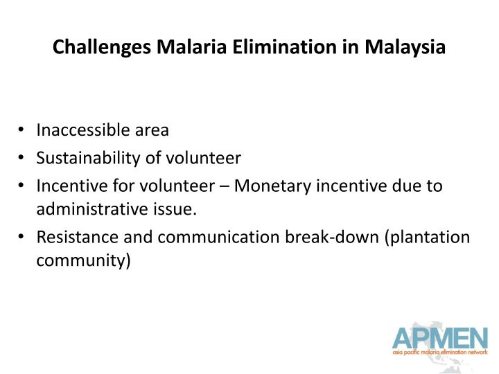 Challenges Malaria Elimination in Malaysia