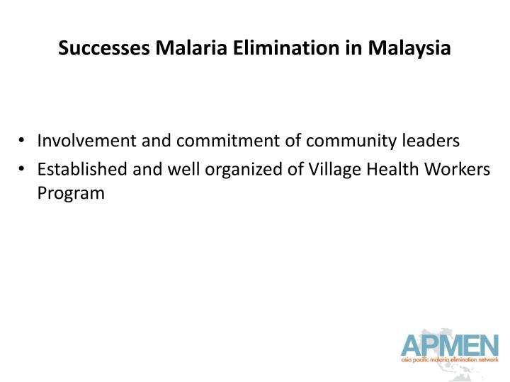 Successes Malaria Elimination in Malaysia