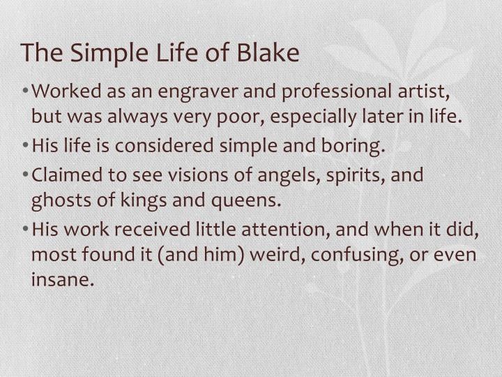 The simple life of blake