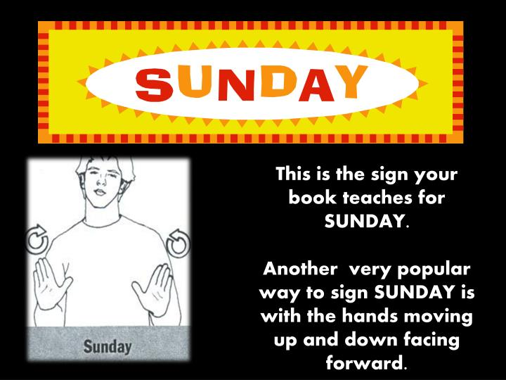 This is the sign your book teaches for SUNDAY.