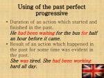 using of the past perfect progressive