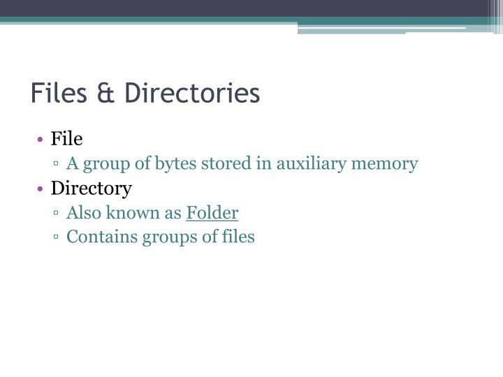 Files & Directories