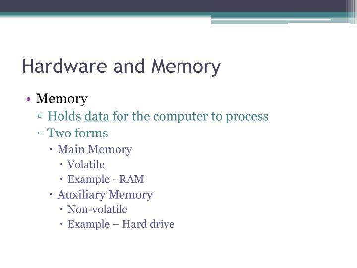Hardware and Memory