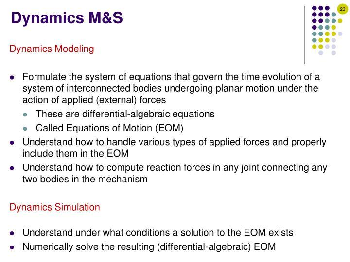 Dynamics M&S