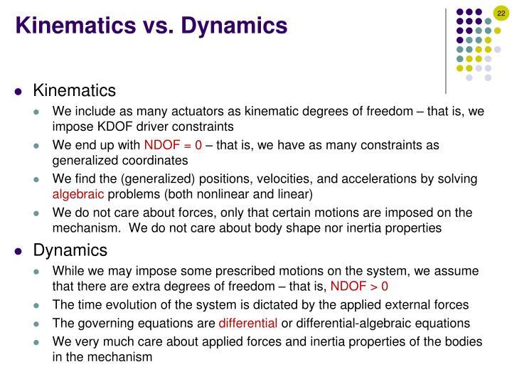 Kinematics vs. Dynamics