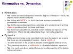 kinematics vs dynamics