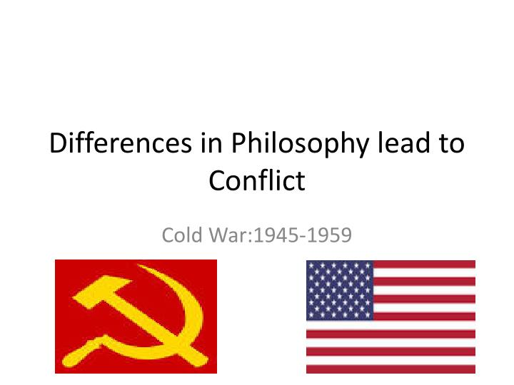 differences in philosophy lead to conflict