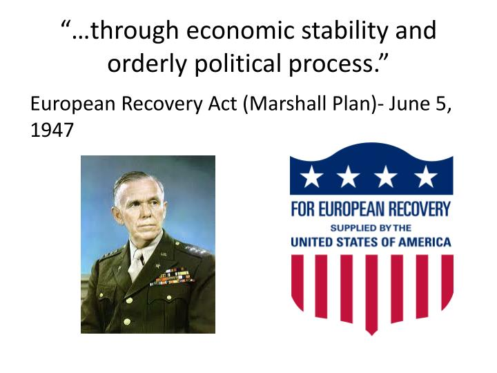"""…through economic stability and orderly political process."""