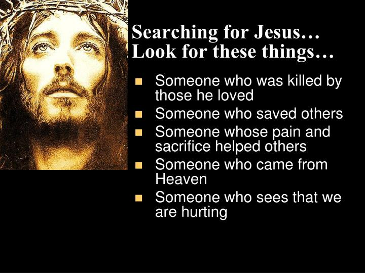 Searching for Jesus…