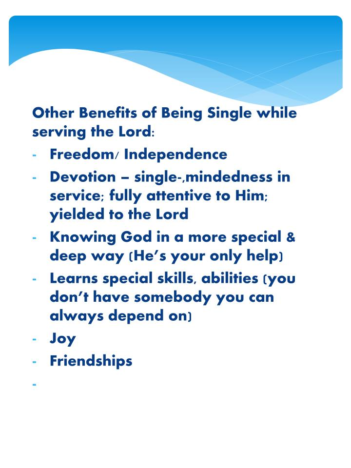 Other Benefits of Being Single while serving the Lord:
