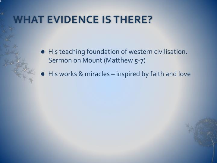WHAT EVIDENCE IS THERE?