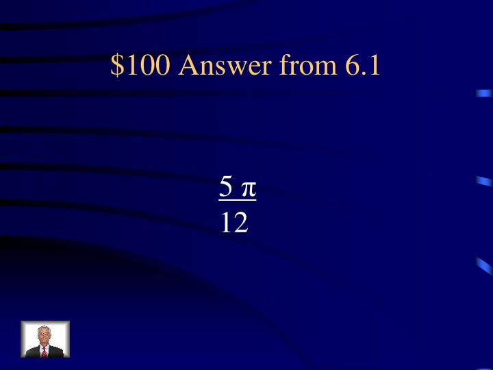 $100 Answer from 6.1