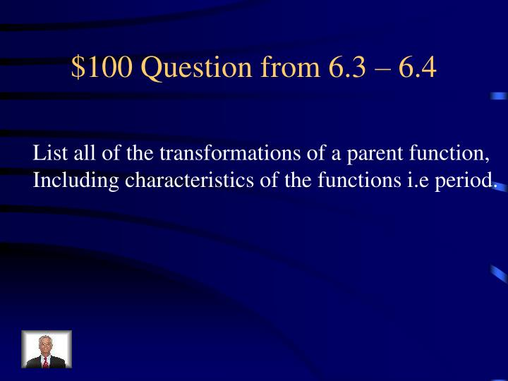 $100 Question from 6.3 – 6.4