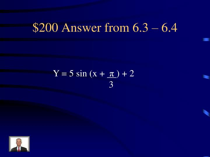 $200 Answer from 6.3 – 6.4