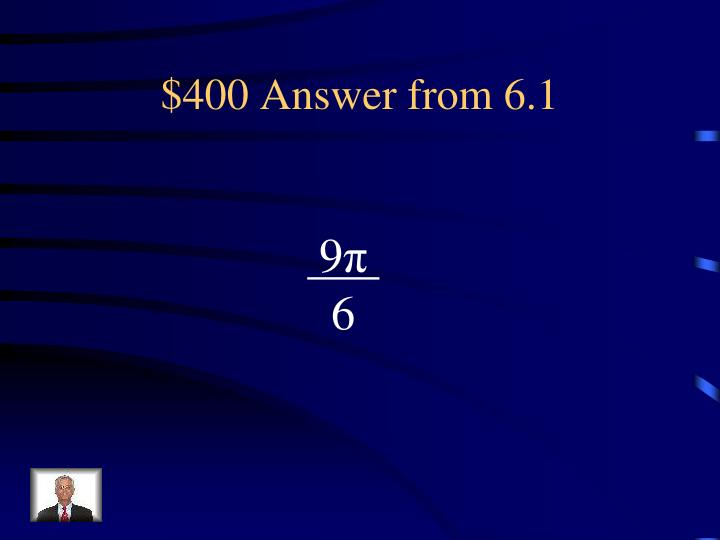 $400 Answer from 6.1