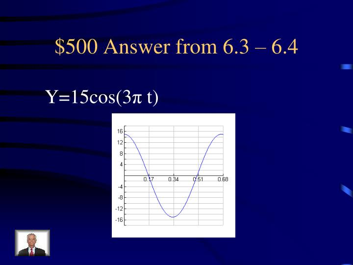 $500 Answer from 6.3 – 6.4