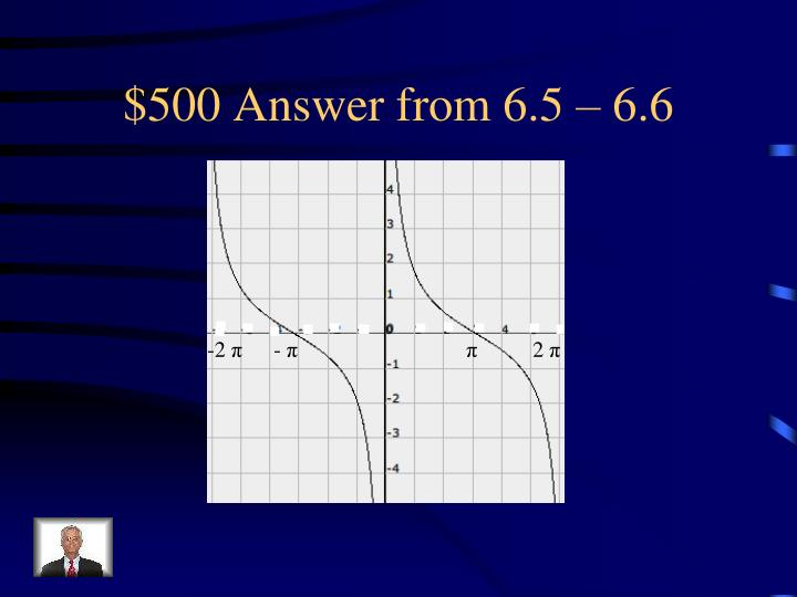 $500 Answer from 6.5 – 6.6