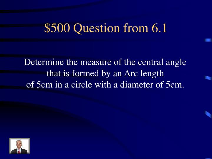 $500 Question from 6.1