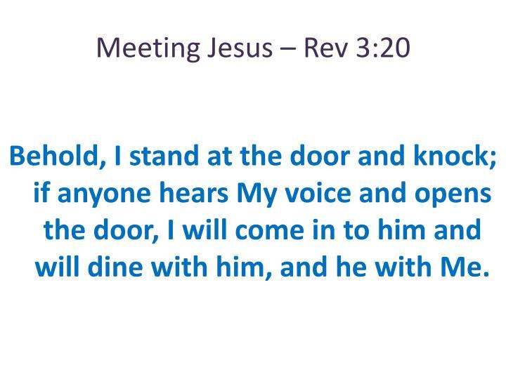 Meeting Jesus – Rev 3:20