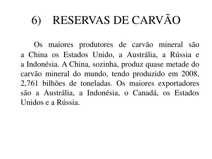 6)RESERVAS DE CARVÃO