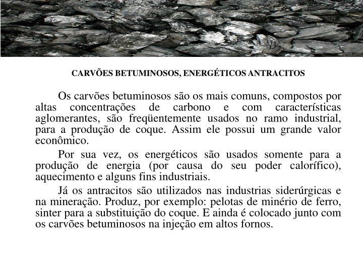CARVÕES BETUMINOSOS, ENERGÉTICOS ANTRACITOS