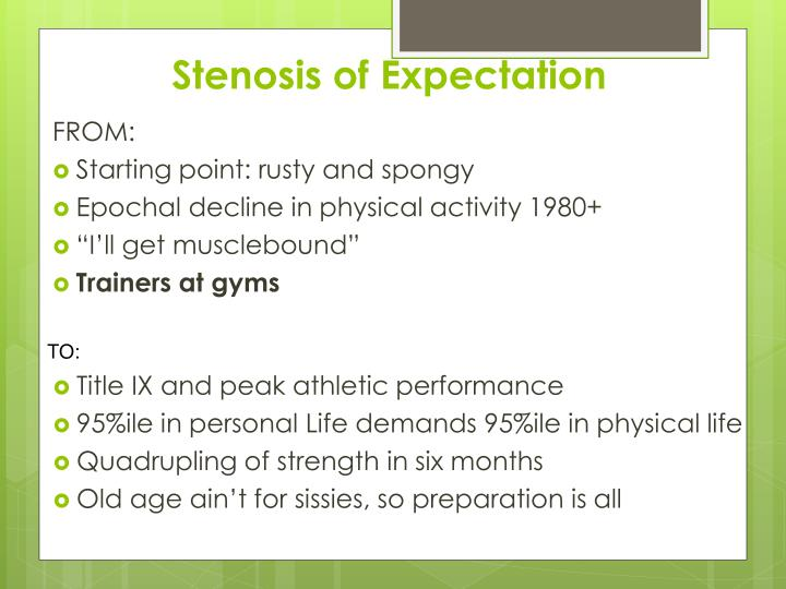 Stenosis of Expectation