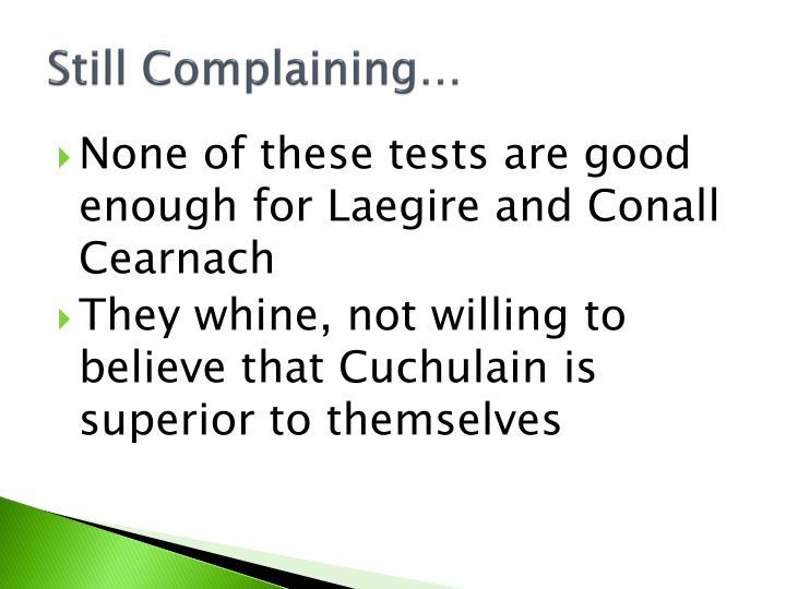 Still Complaining…