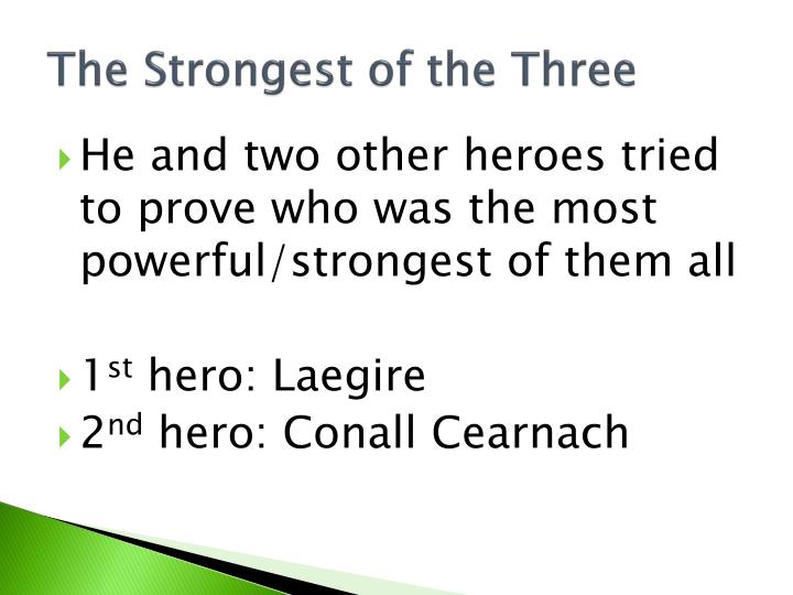 The Strongest of the Three