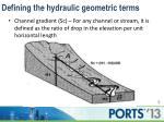 defining the hydraulic geometric terms1