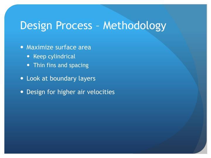 Design Process – Methodology