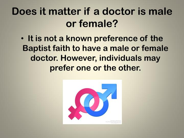 Does it matter if a doctor is male or female?