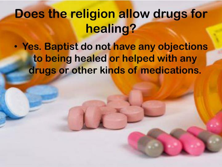 Does the religion allow drugs for healing?