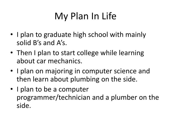 My Plan In Life