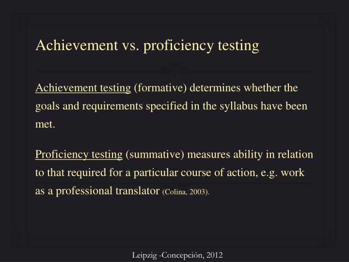 Achievement vs. proficiency testing