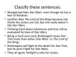 classify these sentences