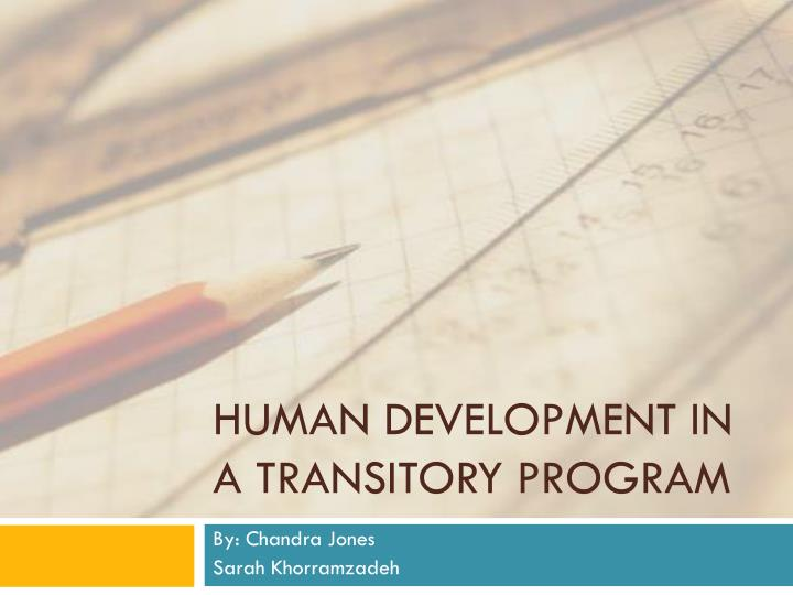 Human development in a transitory program