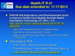 health it r 21 due date extended to 11 17 2013