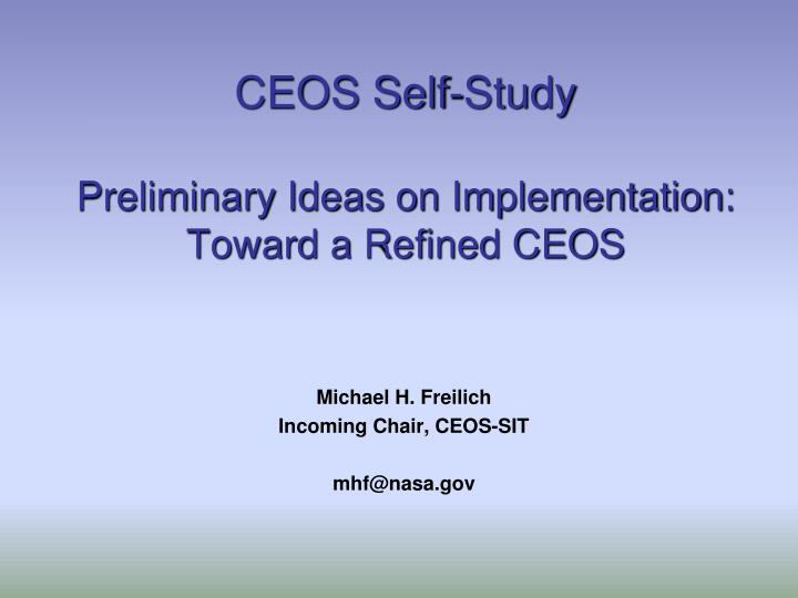 Ceos self study preliminary ideas on implementation toward a refined ceos