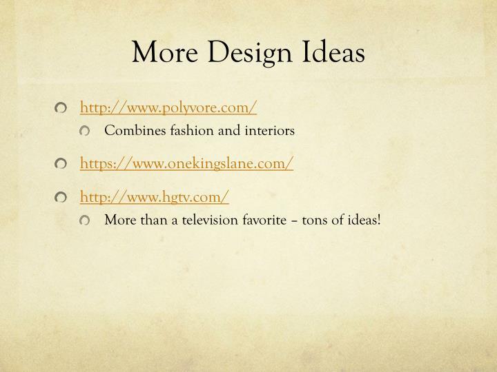 More Design Ideas