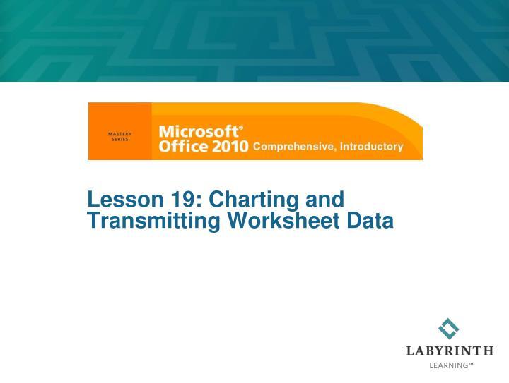 Lesson 19: Charting and Transmitting Worksheet Data