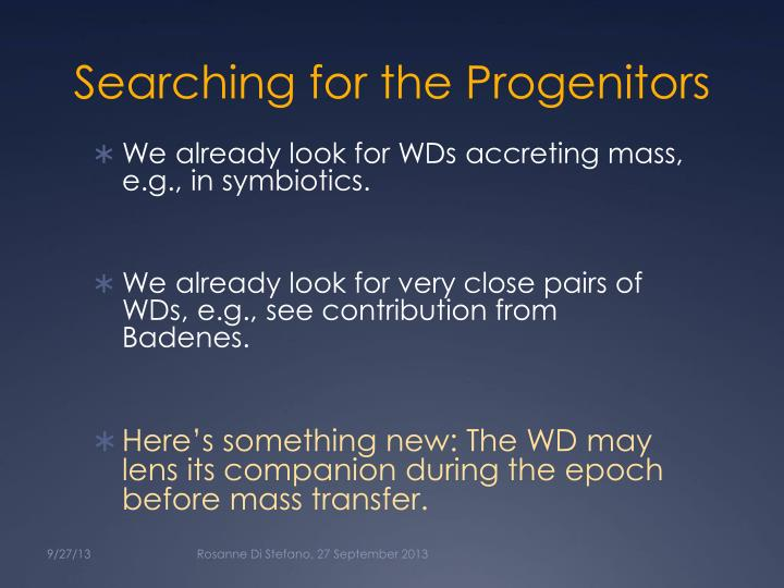 Searching for the Progenitors