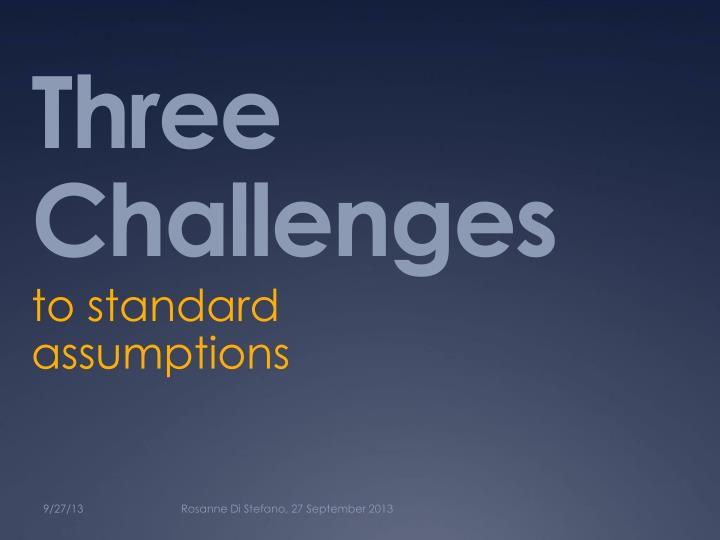 Three challenges