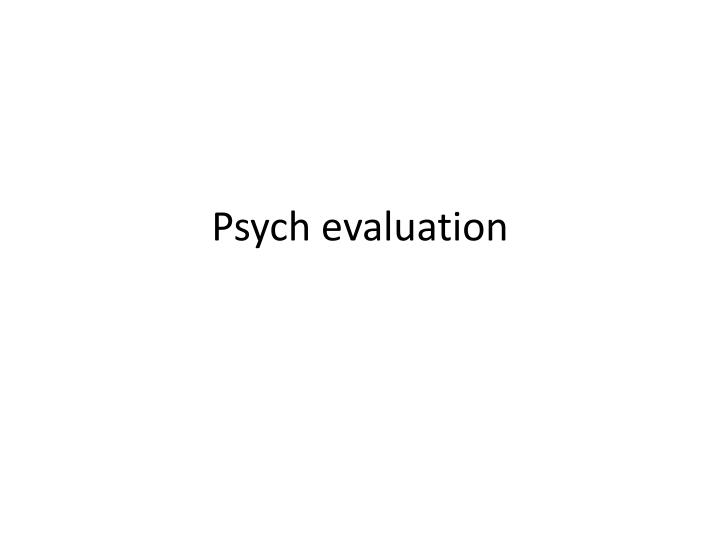 Psych evaluation