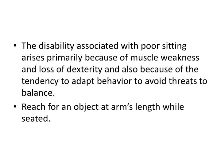The disability associated with poor sitting arises