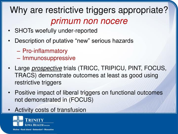 Why are restrictive triggers appropriate?
