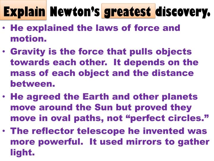 Explain Newton's greatest discovery.