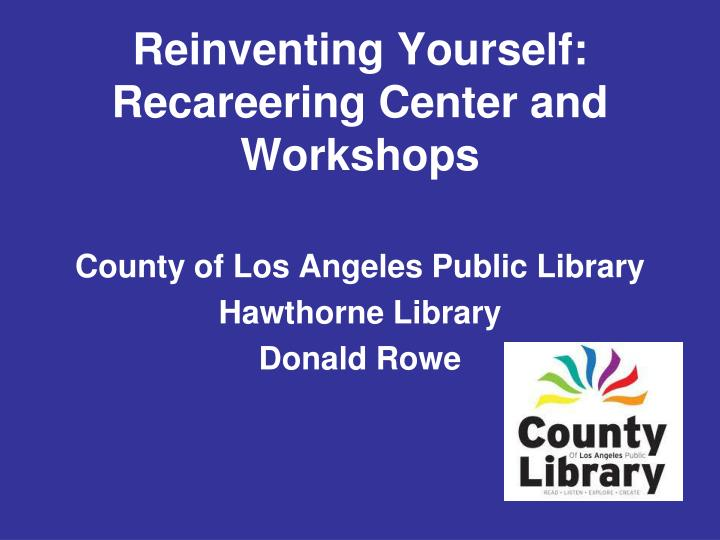 reinventing yourself recareering center and workshops